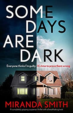 Some Days Are Dark: A completely gripping suspense thriller with a breathtaking twist (English Edition)