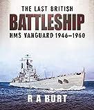 The Last British Battleship: Hms Vanguard 1946-1960