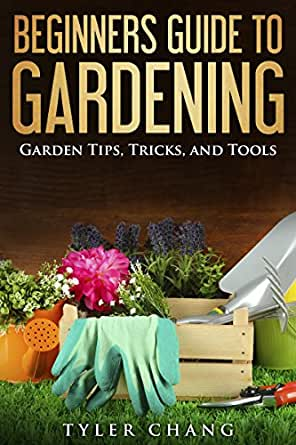 Beginners guide to gardening garden tips tricks and for Gardening tools beginners
