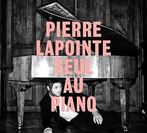 Pierre Lapointe Seul au Piano [Import allemand]