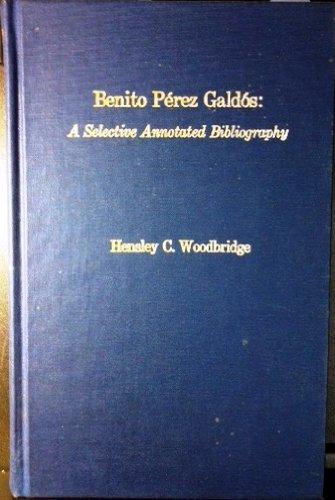 Benito Perez Galdos: A Selective Annotated Bibliography
