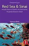 Red Sea & Sinai: Includes Sharm-El-Sheikh, the Sinai interior, Hurghada and Eastern Desert (Footprint Focus)