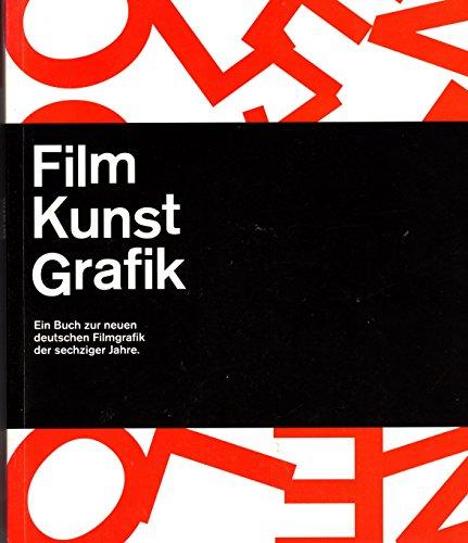 Film Kunst Grafik: Ein Buch zur neuen deutschen Filmgrafik der sechziger Jahre (Schriftenreihe des Deutschen Filmmuseums Frankfurt am Main) -