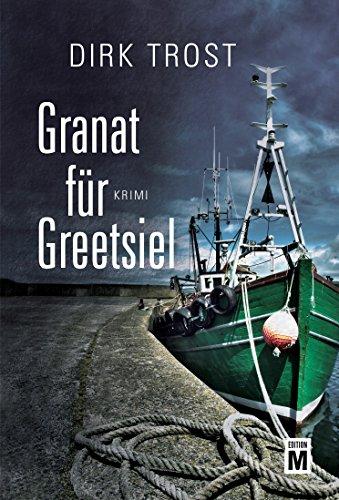 Granat für Greetsiel - Ostfriesland-Krimi (Jan de Fries 1) - Friesen Tote