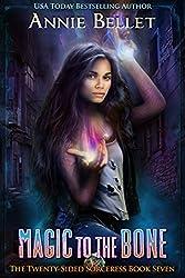 Magic to the Bone (The Twenty-Sided Sorceress Book 7) (English Edition)