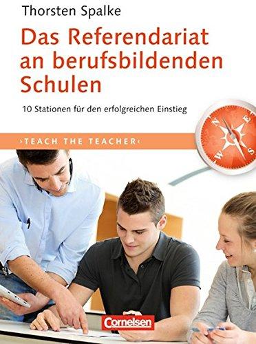 Teach the teacher: Das Referendariat an berufsbildenden Schulen: 10 Stationen für den erfolgreichen Einstieg. Fachbuch