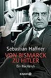 Von Bismarck zu Hitler: Ein Rückblick - Sebastian Haffner