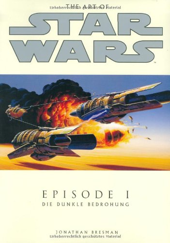 The Art of Star Wars. Episode 1: Die dunkle Bedrohung.
