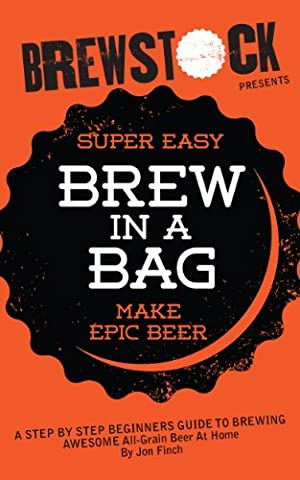 Brew In A Bag - Make AWESOME All-Grain Beer At Home