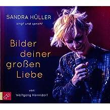 Bilder deiner großen Liebe: Ein großer Monolog mit Musik