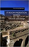 IT Room Migration Series: Discover and Design