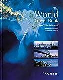 The World Travel Book - Die faszinierendsten Reiseziele der Welt (KUNTH Bildbände/Illustrierte Bücher)