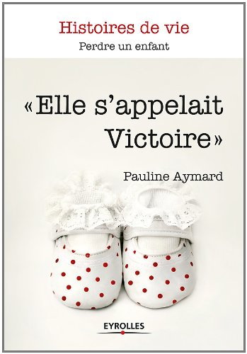 Elle s'appelait Victoire (Histoires de vie) par Pauline Aymard