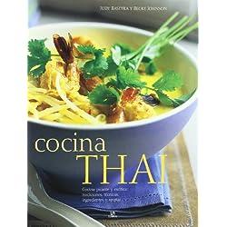 Cocina Thai: Cocina Picante y Exótica: Tradiciones, Técnicas, Ingredientes y Recetas (Nueva Cocina)