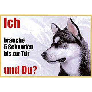 Husky 053 Approx. 21 x 15 cm Pack of 4 Laminated Waterproof Ich Brauche 5 Sekunden bis zur Tür und du. Can be used indoors and outdoors