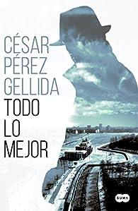 Todo lo mejor par  César Pérez Gellida
