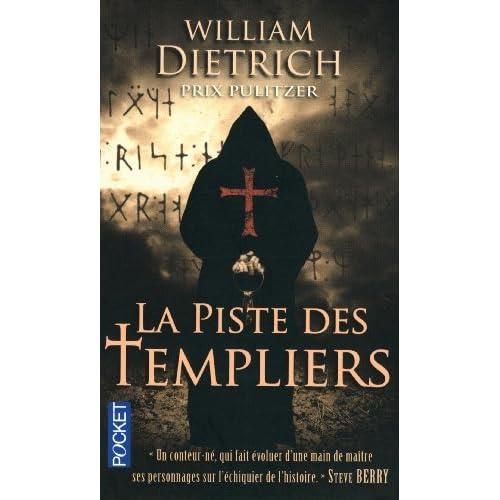 La Piste DES Templiers by William Dietrich (2013-05-02)
