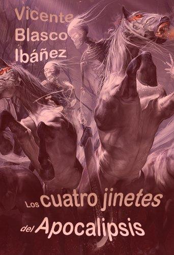 Los cuatro jinetes del Apocalipsis por Vicente Blasco Ibañez