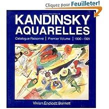 Kandinsky : Aquarelles, catalogue raisonné, tome 1 : 1900-1921