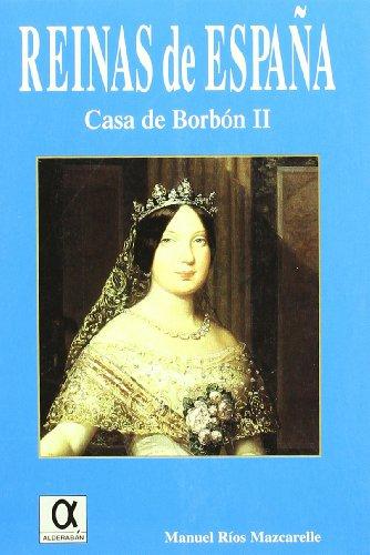 REINAS DE ESPAÑA: CASA DE BORBON II