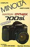 Minolta Dynax/Maxxum 700Si: Complete Minolta User's Guide: Minolta Maxxum/Dynax 700si (Hove User's Guide)