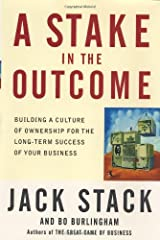 A Stake in the Outcome: Building a Culture of Ownership for the Long-Term Success of Your Business Hardcover