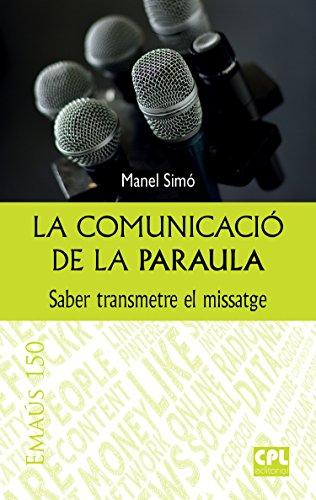 La comunicació de la Paraula: Saber transmetre el missatge (EMAUS Book 150) (Catalan Edition) por Manuel Simó Tarragó