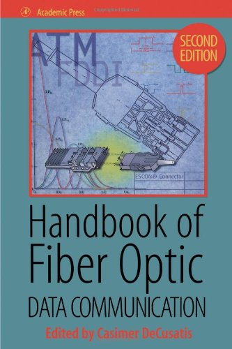 Handbook of Fiber Optic Data Communication: Technology, Links, Applications and Manufacturing