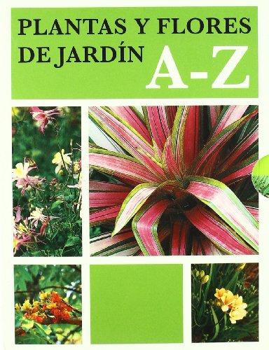 Plantas y flores de jardín A - Z (Jardinería) por Varios autores