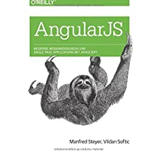 Angular JS: Moderne Webanwendungen und Single Page Applications mit JavaScript