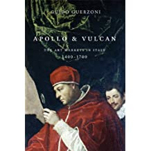 Apollo and Vulcan: The Art Markets in Italy, 1400-1700