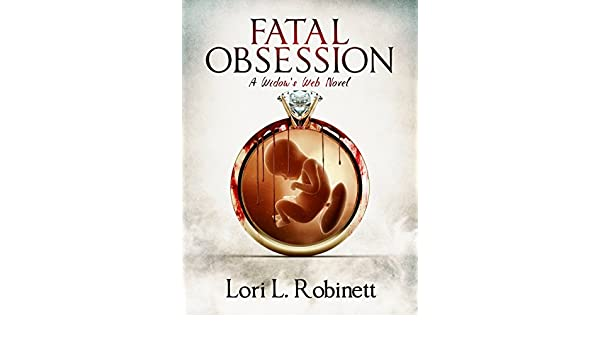 Fatal obsession a widows web novel ebook lori l robinett fatal obsession a widows web novel ebook lori l robinett amazon kindle store fandeluxe Ebook collections