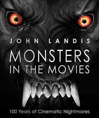 Monsters in the Movies: 100 Years of Cinematic Nightmares por John Landis