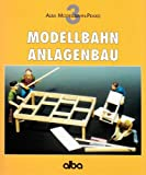 Modellbahn Anlagenbau (AMP - Alba Modellbahn-Praxis)
