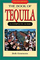The Book of Tequila by Bob Emmons (2003-01-01)