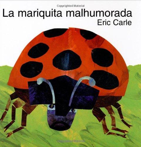 The Grouchy Ladybug: La Mariquita Malhumorada por Eric Carle