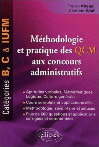 Grand Livre Qcm & Exercices Français Culture Generale Mathematiques Logique Fonction Publique Iufm de Franck Attelan,Clément Wolf ( 22 janvier 2009 )