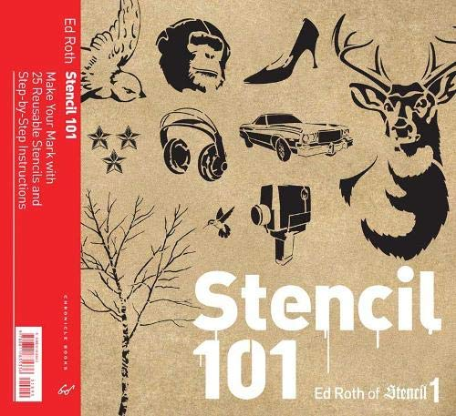 Stencil 101: Make Your Mark with 25 Reusable Stencils and Step-by-Step Instructions por Ed Roth