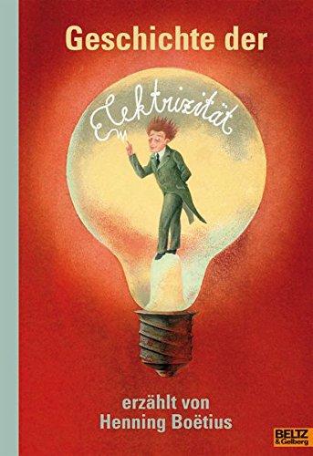 Geschichte der Elektrizität: Mit Abbildungen und einem ausführlichen Sach- und Personenregister