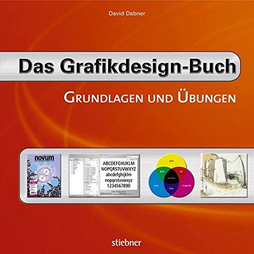 Das Grafikdesign-Buch: Grundlagen und Übungen