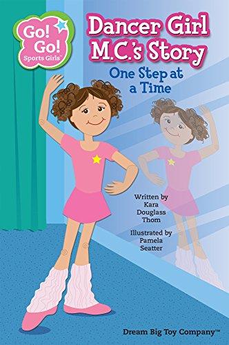 Dancer Girl M. C.'s Story: One Step at a Time (Go! Go! Sports Girls) por Kara Douglass Thom