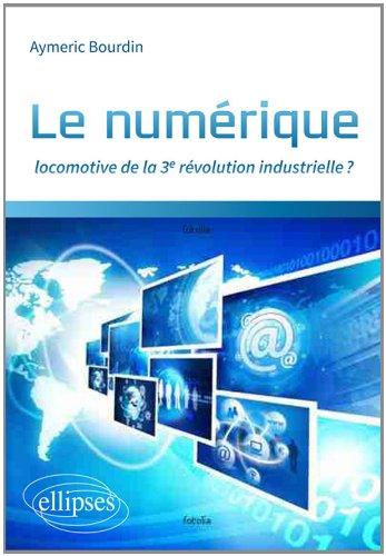 Le Numrique Locomotive de la 3e Rvolution Industrielle ?