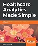 #4: Healthcare Analytics Made Simple: Techniques in healthcare computing using machine learning and Python