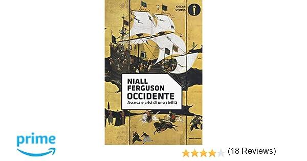 ferguson occidente  : Occidente. Ascesa e crisi di una civiltà - Niall Ferguson ...