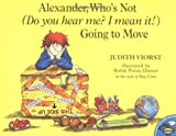Alexander, Who's Not (Do You Hear Me? I Mean It!) Going to Move by Judith Viorst (1998-08-01)