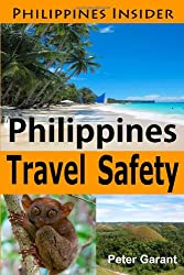 Philippines Travel Safety: Making It More Fun in the Philippines!