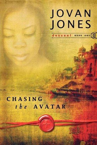 Chasing the Avatar (Descent) (Descent (Destiny Image)) by Jovan Jones (2009-06-01)