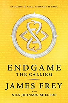 The Calling (Endgame, Book 1) by [Frey, James, Johnson-Shelton, Nils]