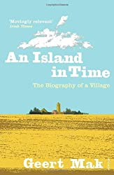 [ AN ISLAND IN TIME THE BIOGRAPHY OF A VILLAGE BY MAK, GEERT](AUTHOR)PAPERBACK