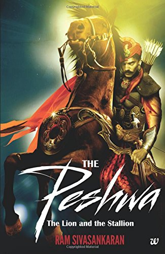The Peshwa: The Lion and The Stallion